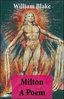 Milton A Poem (Illuminated Manuscript with the Original Illustrations of William Blake)-William Blake