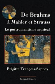 De Brahms à Mahler et Strauss - La musique post-romantique germanique-auteur