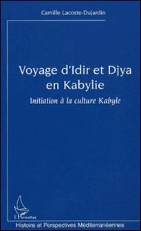 Voyage d'Idir et Djya en Kabylie. - Initiation à la culture Kabyle-Camille Lacoste-Dujardin