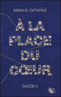 A la place du coeur Saison 3-Arnaud Cathrine