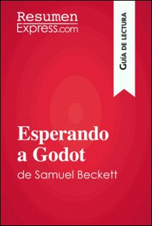 Esperando a Godot de Samuel Beckett (Guía de lectura) - Resumen y análisis completo-ResumenExpress.com