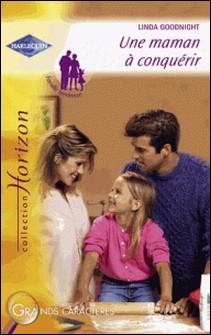 Une maman à conquérir (Harlequin Horizon)-Linda Goodnight