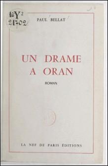 Un drame à Oran-Paul Bellat