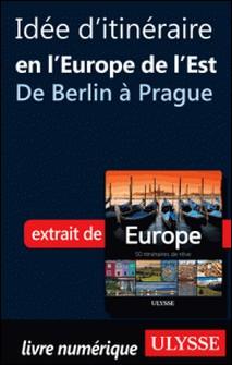 Idée d'itinéraire en Europe de l'Est - de Berlin à Prague-Collectif