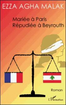 Mariée à Paris, répudiée à Beyrouth-Ezza Agha Malak