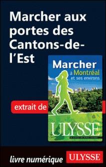 Marcher à Montréal et ses environs - Marcher aux portes des Cantons de l'Est-Yves Séguin