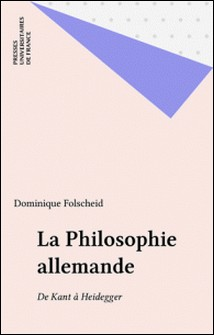La philosophie allemande de Kant à Heidegger-Dominique Folscheid , Collectif