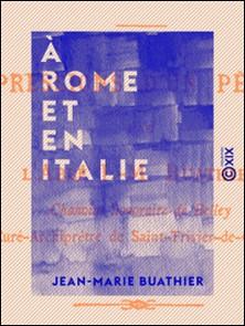 À Rome et en Italie - Impressions d'un pèlerin-Jean-Marie Buathier