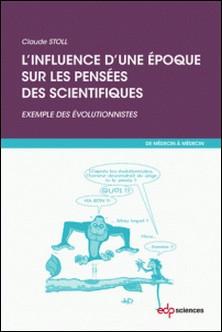 L'influence d'une époque sur les pensées des scientifiques-Claude Stoll