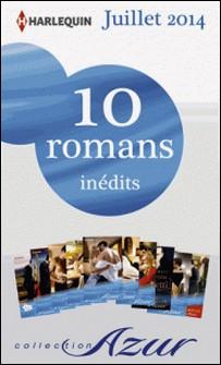 10 romans Azur inédits + 1 gratuit (nº3485 à 3494 - Juillet 2014) - Harlequin collection Azur-Collectif