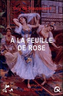 A la feuille de rose, maison turque - Erotique-Guy De Maupassant , Max Obione