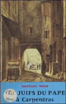 Les juifs du pape à Carpentras-Georges Brun