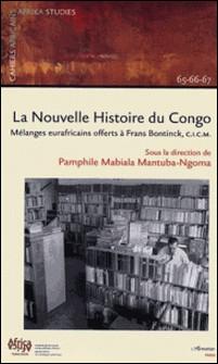 Nouvelle histoire du Cango : mélanges africains offerts à Frans Bontinck-Anonyme