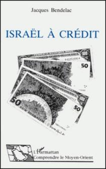 Israël à crédit-Jacques Bendelac