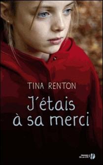 J'étais à sa merci-Tina Renton
