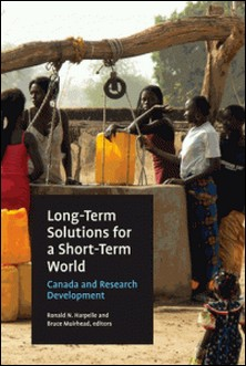 Long-Term Solutions for a Short-Term World - Canada and Research Development-Ronald N. Harpelle , Bruce Muirhead