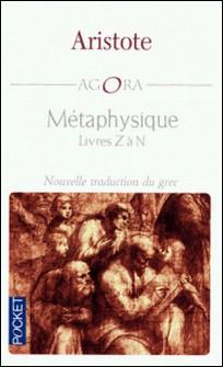 Métaphysique - Livres Z à N-Aristote