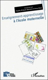 Enseignement-apprentissage à l'école maternelle-Sophie Briquet-Duhazé , Anne Moal