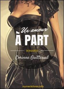 Un amour à part-Corinne Guitteaud