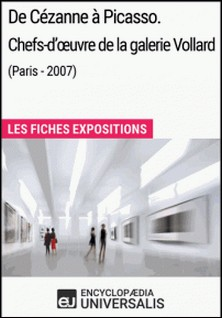 De Cézanne à Picasso. Chefs-d'ouvre de la galerie Vollard (Paris - 2007) - Les Fiches Exposition d'Universalis-Encyclopaedia Universalis