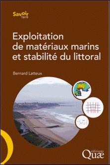 Exploitation de matériaux marins et stabilité du littoral - Exposé des mécanismes ; Recommandations sur les études à mener-Bernard Latteux