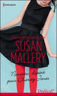 Nouveau départ pour Charity Jones - T1 - Rencontres à Fool's Gold-Susan Mallery
