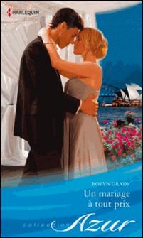 Un mariage à tout prix-Robyn Grady