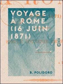 Voyage à Rome (16 juin 1871) - Simple souvenir de famille-B. Polidoro