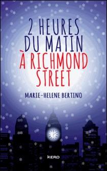 2 heures du matin à Richmond Street-Marie-helene Bertino , Marie-Hélène Bertino