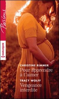 Pour apprendre à t'aimer - Vengeance interdite-Christine Rimmer , Tracy Wolff