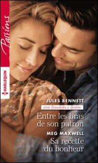 Entre les bras de son patron - Sa recette du bonheur-Jules Bennett , Meg Maxwell