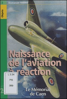NAISSANCE DE L'AVIATION A REACTION-Emmanuel Thiébot