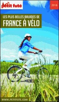 Petit Futé Les plus belles balades de France à vélo-Petit Futé