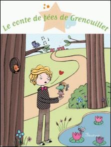 Le conte de fées de Grenouillet-Rosalinde Bonnet , Eléonore Cannone