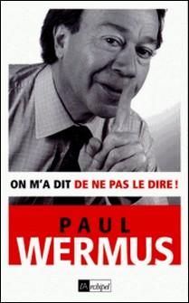On m'a dit de ne pas le dire-Paul Wermus