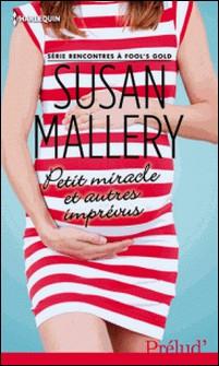 Petit miracle et autres imprévus - T4 - Rencontres à Fool's Gold-Susan Mallery