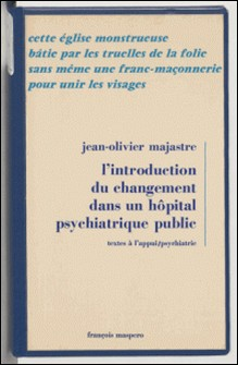 L'introduction du changement dans un hôpital psychiatrique public-Jean-Olivier Majastre , Roger Gentis , Horace Torrubia
