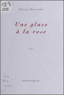 Une glace à la rose-Cécile Philippe