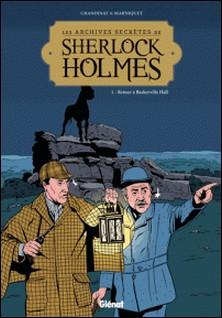 Les Archives secrètes de Sherlock Holmes - Tome 01 NE - Retour à Baskerville Hall-auteur