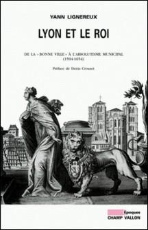 Lyon et le roi. De la
