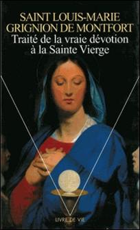 Traité de la vraie dévotion à la Sainte Vierge-Louis-Marie Grignion De Montfort
