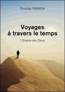 Voyages à travers le temps - L'empire des dieux-Christèle Pierron