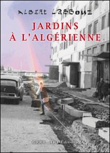 Jardins à l'algérienne-Albert Labbouz