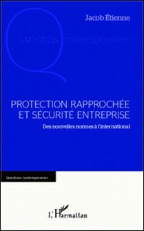 Protection rapprochée et sécurité entreprise - Des nouvelles normes à l'international-Etienne Jacob