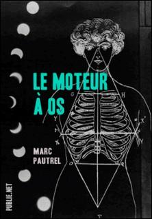Le moteur à os - le récit bref pour entamer la porosité du réel-Marc Pautrel