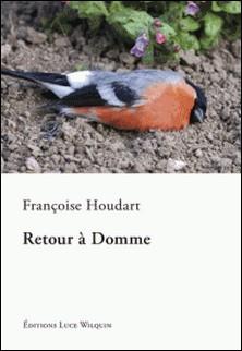 Retour à Domme - Un roman d'aventures-Françoise Houdart