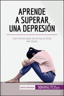 Aprende a superar una depresión - Las claves para ver la luz al final del túnel-auteur