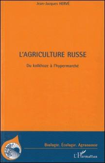 L'agriculture russe - Du kolkhoze à l'hypermarché-Jean-Jacques Hervé