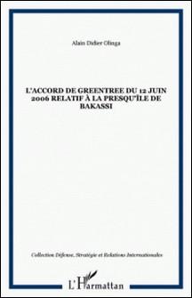 L'Accord de Greentree du 12 juin 2006 relatif à la presqu'île de Bakassi-Alain-Didier Olinga