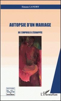 Autopsie d'un mariage - De l'emprise à l'échappée-Simone Landry